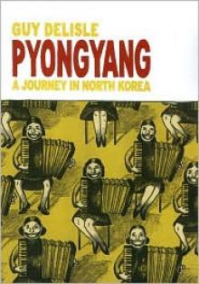 Pyongyang: A Journey in North Korea -