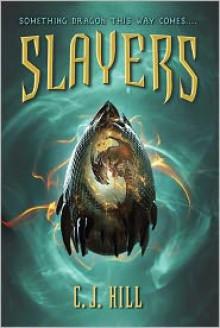 Slayers - C.J. Hill, Janette Rallison