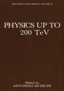 Physics Up to 200 TeV - Antonino Zichichi