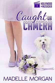 Caught on Camera - Madelle Morgan
