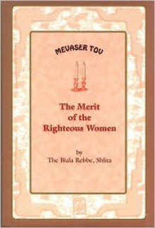 Merit of the Righteous Women - Biala Rebbe, Shlita Staff