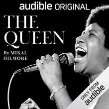The Queen: Aretha Franklin - Mikal Gilmore,Adenrele Ojo