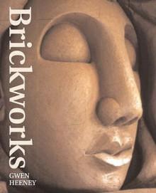 Brickworks - Gwen Heeney