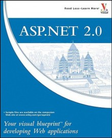 ASP.Net 2.0: Your Visual Blueprint for Developing Web Applications - Chris Love