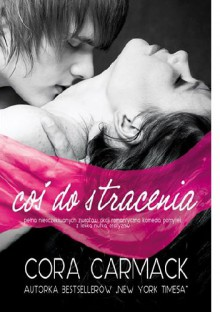 Coś do stracenia - Cora Carmack