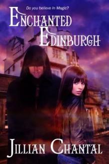 Enchanted Edinburgh (Weekend Getaways) - Jillian Chantal