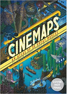 Cinemaps: An Atlas of 35 Great Movies - Andrew DeGraff,Fredric Jameson