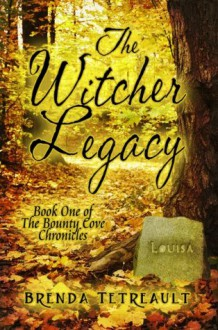 The Witcher Legacy: Book One of The Bounty Cove Chronicles - Brenda Tetreault