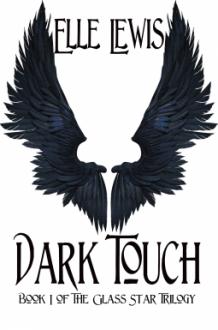 Dark Touch (Glass Star Trilogy #1) - Elle Lewis
