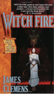 Wit'ch Fire (The Banned and the Banished, Book 1) - James Clemens