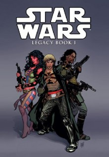 Star Wars Legacy Vol. 1 - John Ostrander,Jan Duursema,Jan Duursema,Colin Wilson,Travel Foreman,Adam DeKraker