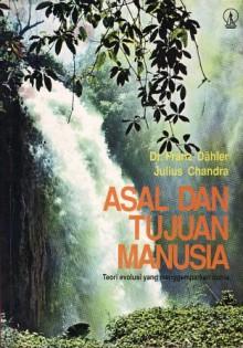 Asal dan Tujuan Manusia - Franz Dahler, Julius Chandra