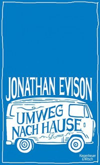 Umweg nach Hause: Roman - Jonathan Evison,Isabel Bogdan