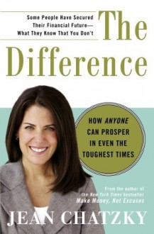 The Difference: How Anyone Can Prosper in Even the Toughest Times - Jean Chatzky