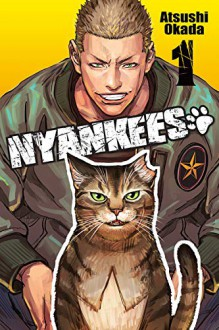 Nyankees, Vol. 1 - Atsushi Okada,Caleb D. Cook