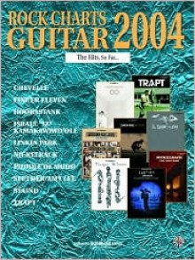 Rock Charts Guitar 2004 the Hits, So Far...: Authentic Guitar Tab - Alfred A. Knopf Publishing Company