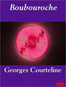 Boubouroche - Georges Courteline