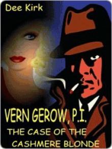 Verne Gerow, PI - Dee Kirk