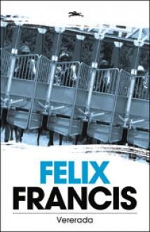 Vererada - Felix Francis,Lauri Vahtre