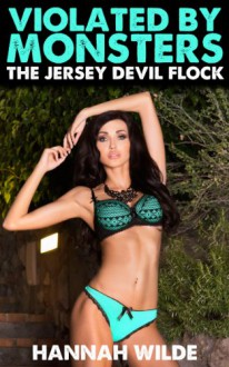 Violated By Monsters: The Jersey Devil Flock - Hannah Wilde