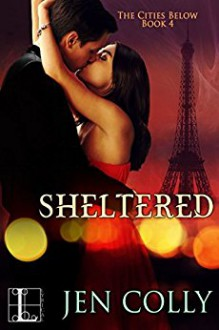 Sheltered (The Cities Below) - Jen Colly