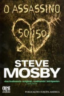 O Assassino 50/50 - Steve Mosby