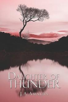 Daughter of Thunder - J.A. Aarntzen