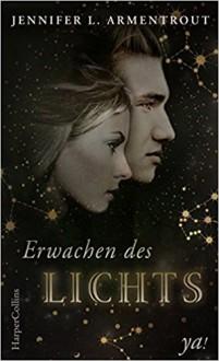Erwachen des Lichts (Götterleuchten) - Jennifer L. Armentrout, Barbara Röhl