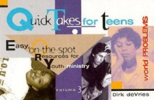 Quick Takes for Teens, Volume 3 - Dirk DeVries