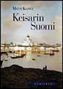Keisarin Suomi (Finnish Edition) - Matti Klinge