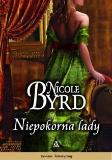 Niepokorna Lady - Nicole Byrd