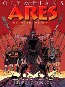 Ares: Bringer of War (Olympians) - George O'Connor,George O'Connor