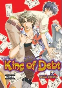 The King Of Debt (Yaoi) - Sanae Rokuya