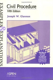 Civil Procedure: Examples & Explanations - Joseph W. Glannon