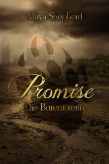 Die Bärentöterin (Promise 1) - Maya Shepherd,Ines Caranaubahx