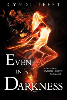 Even In Darkness (Between, #3) - Cyndi Tefft