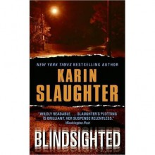Blindsighted (Grant County, #1) - Karin Slaughter