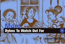 More Dykes to Watch Out For - Alison Bechdel