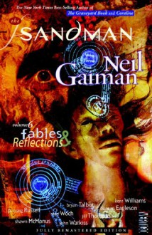 The Sandman, Vol. 6: Fables and Reflections (The Sandman, #6) - Neil Gaiman, Stan Woch, Bryan Talbot, P. Craig Russell