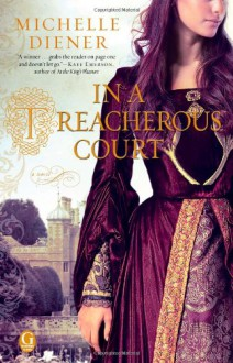 In a Treacherous Court - Michelle Diener