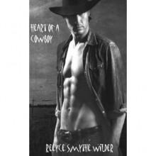 Heart Of A Cowboy - Reeyce Smythe Wilder