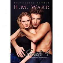 Secrets Vol. 3 (Secrets, #3) - H.M. Ward, Ella Steele