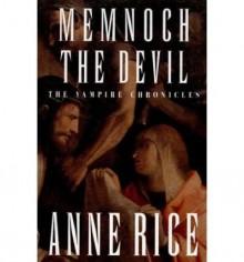 Memnoch The Devil : The Vampire - Anne Rice