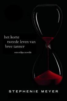 Het korte tweede leven van Bree Tanner: een Eclips novelle - Maria Postema, Stephenie Meyer