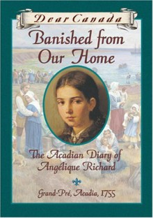 Banished from Our Home: The Acadian Diary of Angélique Richard - Sharon Stewart