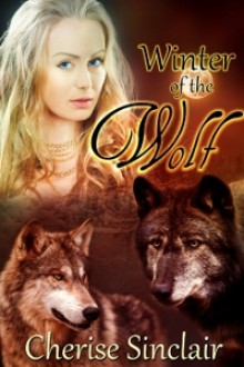 Winter of the Wolf (The Wild Hunt Legacy, #2) - Cherise Sinclair