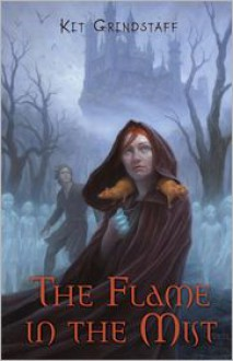 The Flame in the Mist -