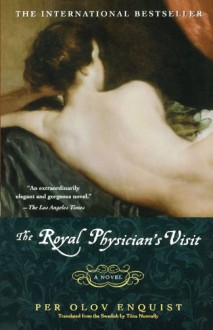 The Royal Physician's Visit - Per Olov Enquist, Tiina Nunnally