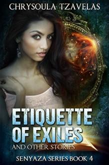 Etiquette of Exiles (Senyaza Series Book 4) - Chrysoula Tzavelas