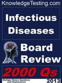 Infectious Diseases Board Review (Board Certification in Infectious Disease) - Lynn Hoffman, Gwen Powell, Raj Patel, Mary Lin